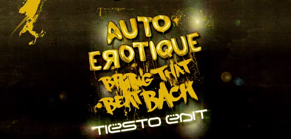 Autoerotique - Bring That Beat Back (Tiësto Edit) (Preview)
