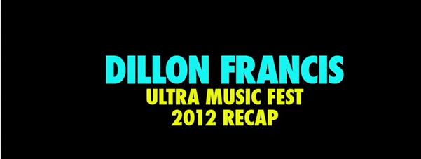 Dillon Francis Ultra Music Fest 2012 Recap