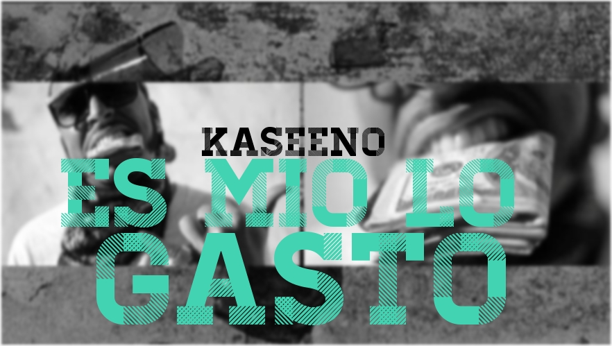 Kaseeno – Es Mio, Lo Gasto (Spend it Spanish Remix)