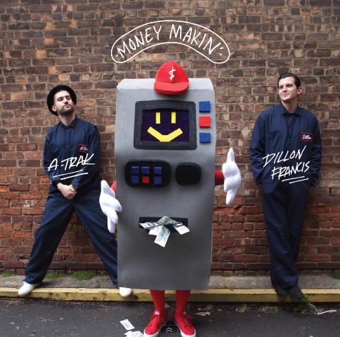 A-Trak & Dillon Francis - Money Makin' [Preview]