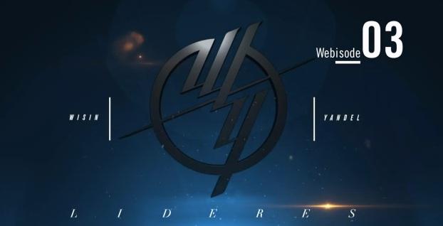 Wisin Y Yandel - Los Lideres - Webisode #3