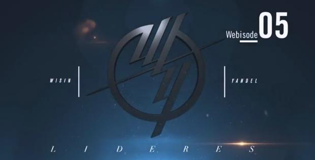 Wisin & Yandel - Los Lideres Webisode 5