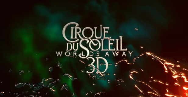 Movie Trailer: Cirque Du Soleil: Worlds Away 3D (2012)