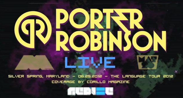 Video: Porter Robinson The Language Tour 2012 @ Silver Spring, MD