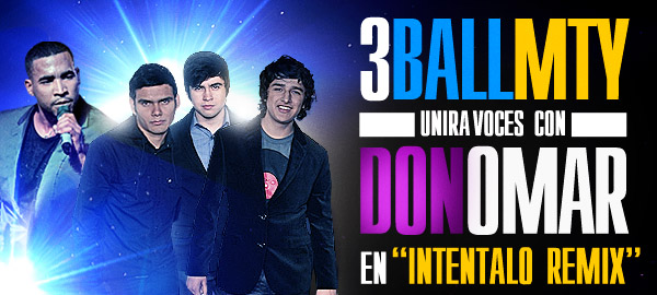 3Ball MTY Ft. America Sierra, El Bebeto & Don Omar – Intentalo (Remix)