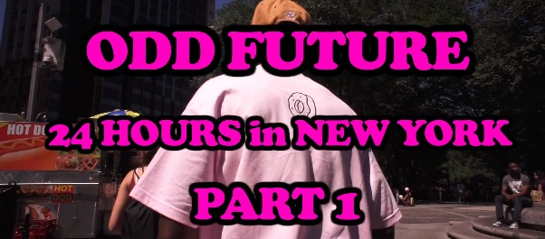 Video: 24 Hours with Odd Future in NYC (Part 1)