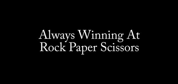Video- Always Winning At Rock Paper Scissors