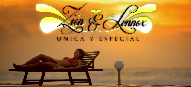 ZION & LENNOX - UNICA Y ESPECIAL (OFICIAL VIDEO)