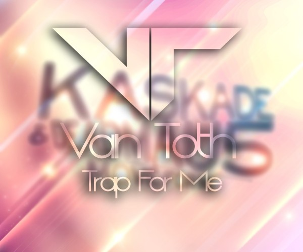 Van Toth – Trap For Me (Original Mix) (Electro Trap): A Must Hear Chill Trap Track