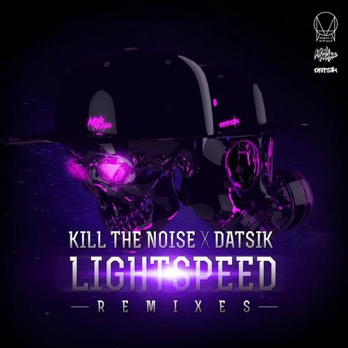 "Kill The Noise & Datsik Release The ""Lightspeed Remixes EP"""