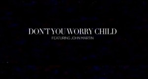 Swedish House Mafia Ft. John Martin – Don't Worry Child (Official Video)