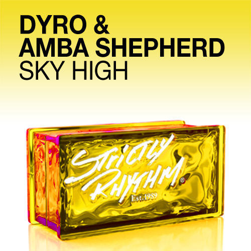 Dyro Ft. Amba Shepherd – Skyhigh (Original Mix) (Electro House): OUT NOW!