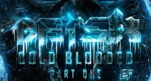 Datsik – Cold Blooded EP (2013) [Dubstep]: OUT NOW!