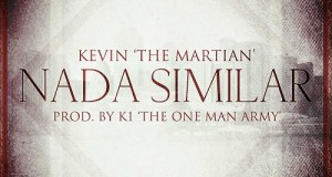 "Kevin ""The Martian"" – Nada Similar (Prod. By K1) (In Another Level Already)"