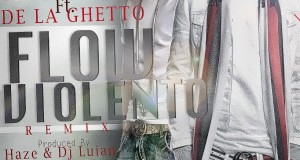Arcangel Ft. De La Ghetto – Flow Violento (Remix)
