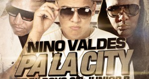 Nino Valdes Ft. El Boys C & Junior B – Pa' La City