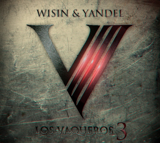 Wisin & Yandel - Los Vaqueros 3 (Track List) COVER
