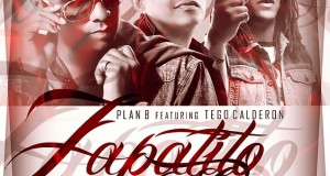 Plan B Ft. Tego Calderon – Zapatito Roto (Love and Sex)