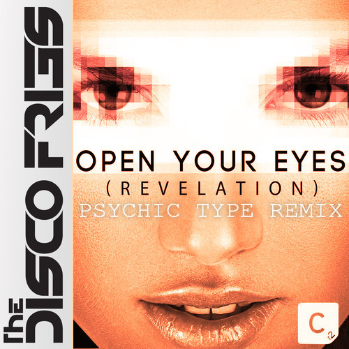 The Disco Fries - Open Your Eyes (Revelation) [Psychic Type Remix]