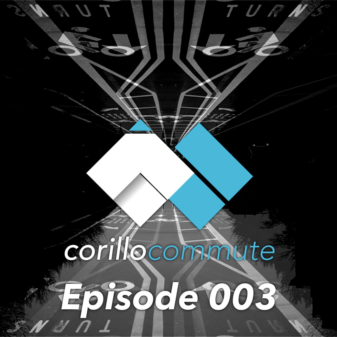 Corillo Commute Podcast - Episode Covers 003