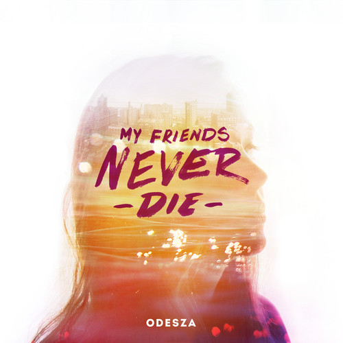 Odesza My Friends Never Die Cover