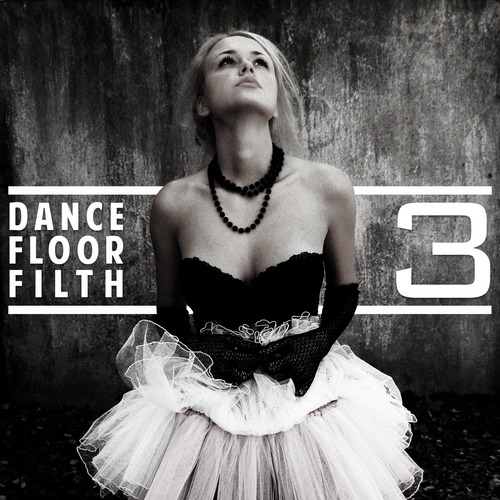 Dance Floor Filth 3