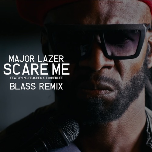 Scare Me Dj Blass Remix Major Lazer