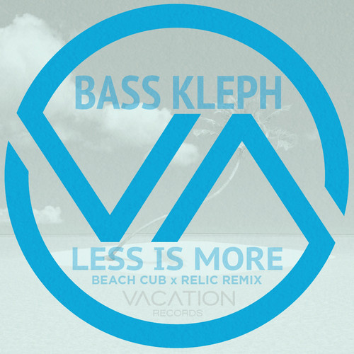 Bass Kleph - Less Is More (Beach Club X Relic Remix) cover