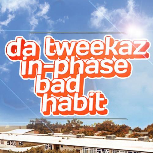 Da Tweekaz & In-Phase - Bad Habit Freebie Free Download