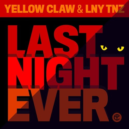 Yellow Claw & LNY TNZ - Last Night Eve