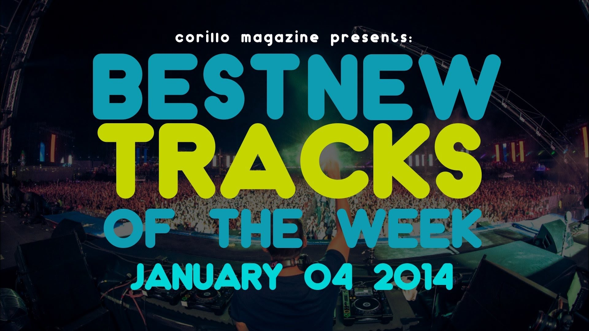 Best New Tracks of the Week - Jan 04 2014 Showtek, R3hab & NERVO