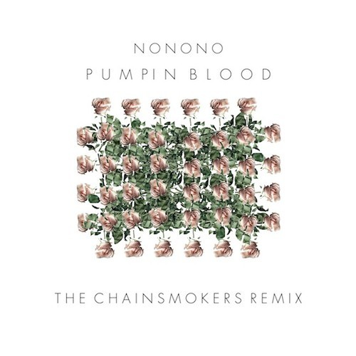NoNoNo- Pumpin Blood (The Chainsmokers Remix) freebie