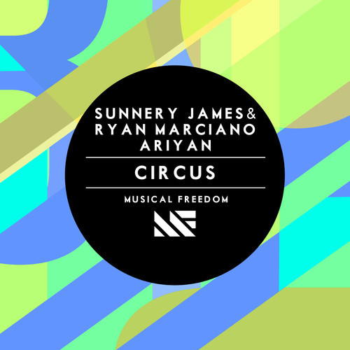 Sunnery James & Ryan Marciano, Ariyan - Circus