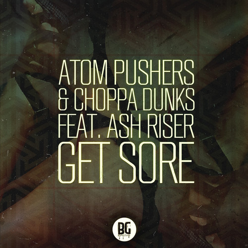 Atom Pushers & Choppa Dunks Feat. Ash Riser - Get Sore