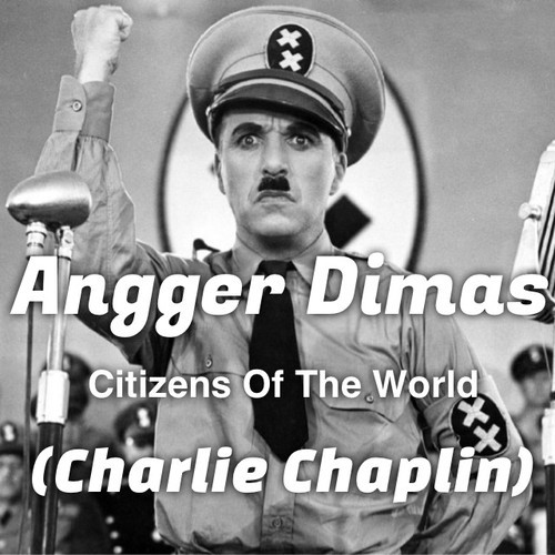Angger Dimas - Citizens Of The World (Charlie Chaplin)