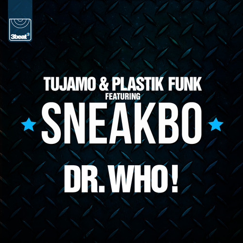 Tujamo & Plastik Funk Ft Sneakbo - Dr Who (Futursitic Polar Bears Mix)