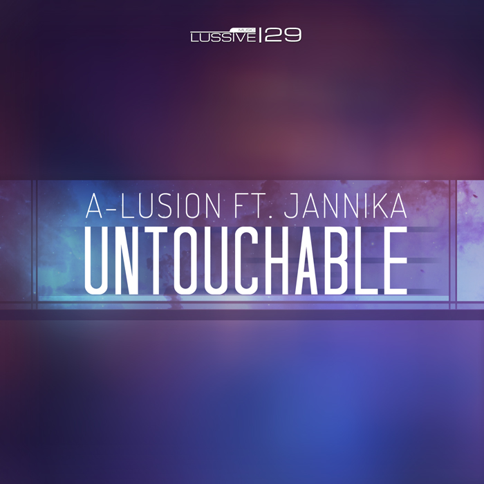 A-lusion ft. Jannika - Untouchable