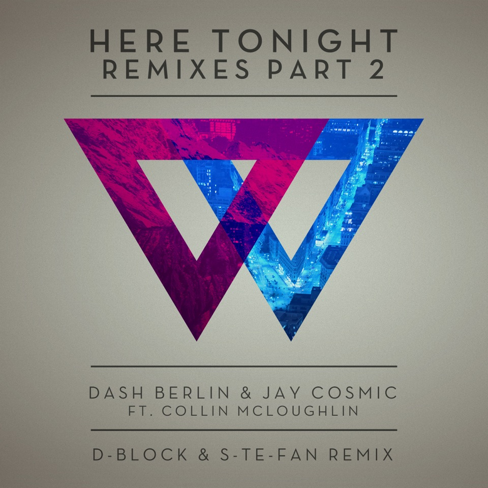 Dash Berlin & Jay Cosmic Ft. Collin Mcloughlin - Here Tonight (D-Block & S-te-Fan Remix)
