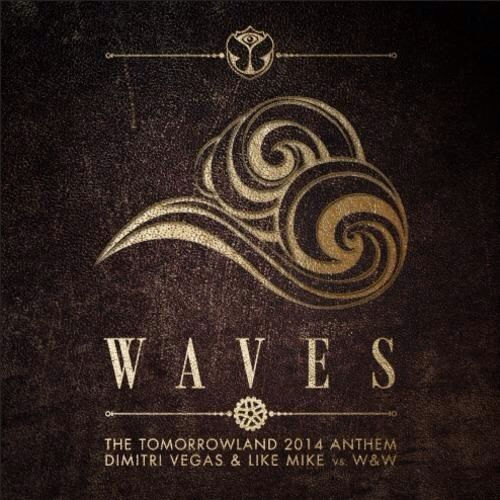 Dimitri & Vegas Waves W&W Tomorrowland 2014 anthem