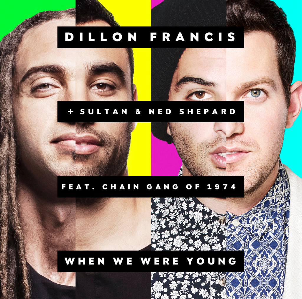 Dillon Francis & Sultan & Ned Shepard Ft. The Chain Gang Of 1974 - When We Were Young