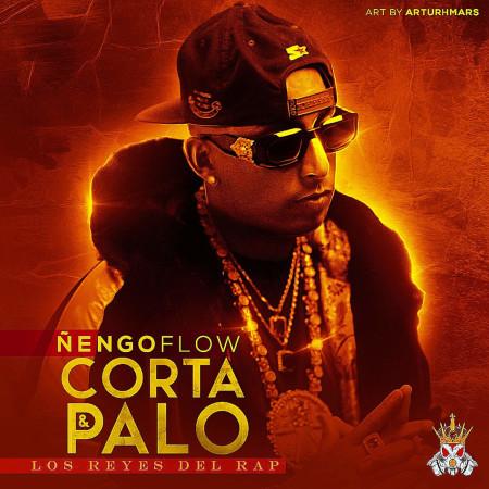 Ñengo Flow - Corta Y Palo (Los Reyes Del Rap)