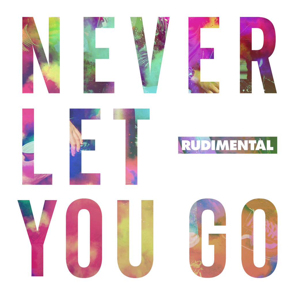 Rudimental Never Let You Go