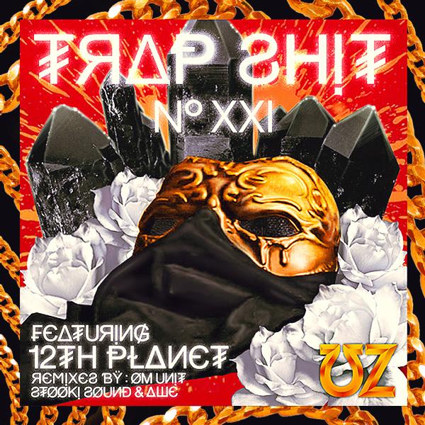 UZ 12th Planet Trap Shit 21