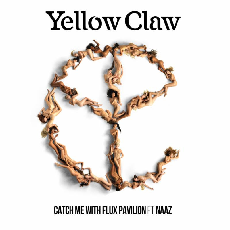 Yellow Claw Flux Naaz Catch Me
